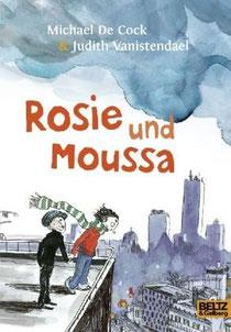 Michael De Cock/Judith Vanistendael: Rosie und Moussa. Beltz und Gelberg, 2013