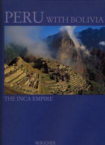 Peru with Bolivia. The Inca Empire, München