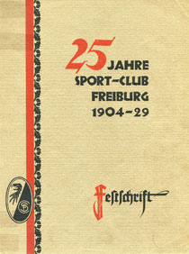 Festschrift des SC Freiburg zum 25-jährigen Vereinsjubiläum ( 1929 )