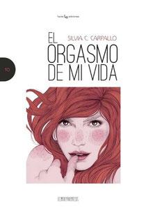 El orgasmo de mi vida. Silvia C. Carpallo