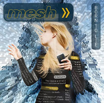 "Mesh ""Born to lie"""