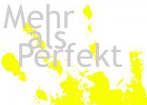 Mehr als Perfekt