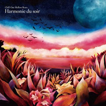 Chill-Out Mellow Beats〜Harmonie du soir