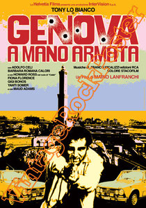 genova a mano armata,poster, affiche, spaghetti movie, spaghetti mafia movie,spaghetti poster,cinema, cinecittà , b movie, serie b, cult movie, genova, polizziottesco,polizia