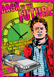 back to the future, ritorno al futuro, robert zemeckis,michael j fox, 80s, flusso canalizzatore, poster, movie, cinema, pop movie,christopher lloyd,lea thompson,the power of love,machine, time machine