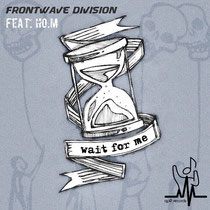 Frontwave Division feat. Ho.M - Wait for me