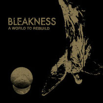 BLEAKNESS – A world to rebuild 12''