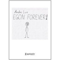 Egon forever