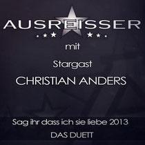 Ausreisser mit Stargast Christian Anders
