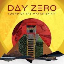Day Zero | Sound Of The Mayan Spirit
