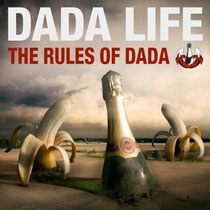 Dada Life | The Rules Of Dada