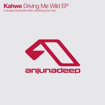 Kahwe | Driving Me Wild EP