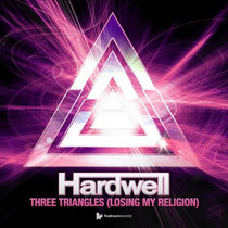 Hardwell | Three Triangles (Losing My Religion)