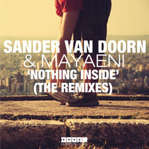 Sander Van Doorn Ft Mayaeni – Nothing Inside (The Remixes) (Doorn Records / Spinnin)