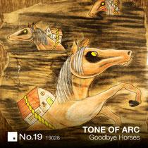 Tone Of Arc | Goodbye Horses