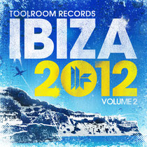 Toolroom Records Ibiza 2012 Volume 2