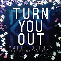 Matt Tolfrey Featuring Ya Kid K | Turn You Out