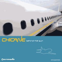 Chicane | Behind The Sun