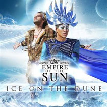 Empire Of The Sun | Ice On The Dune
