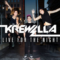 Krewella | Live For The Night