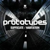 The Prototypes | Suffocation / Habitation
