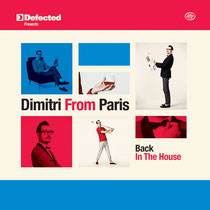 Dimitri From Paris | Back In The House