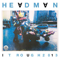 Headman | It Rough 2013