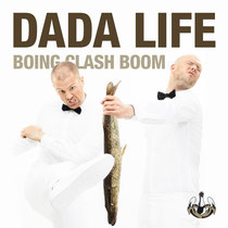 Dada Life | Boing Clash Boom