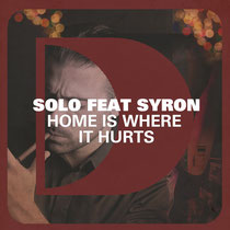 Solo Featuring Syron – Home Is Where It Hurts (Defected)