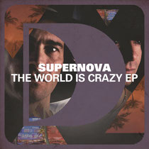 Supernova | The World Is Crazy EP