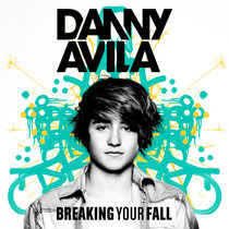 Danny Avila | Breaking Your Fall