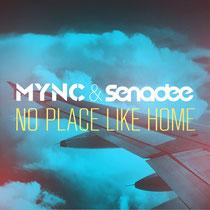MYNC feat. Senadee | No Place Like Home
