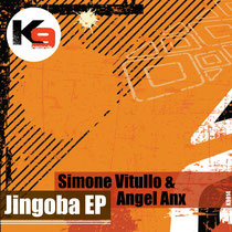 Simone Vitullo & Angel Anx - Jingoba EP (K9 Records)