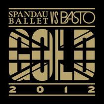 Spandau Ballet Vs Basto | Gold