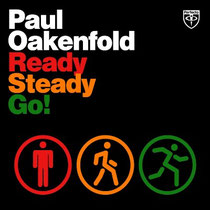Paul Oakenfold | Ready, Steady Go