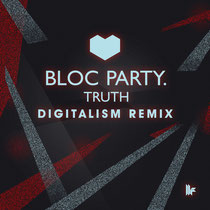 Bloc Party | Truth | Digitalism Remix