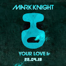 Mark Knight | Your Love