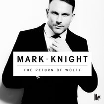 Mark Knight | The Return Of Wolfy