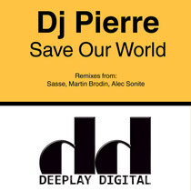 DJ Pierre | Save Our World
