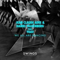 Jean Claude Ades & Daniel Falkenberg Pres Yoav's 'We Are All Dancing'