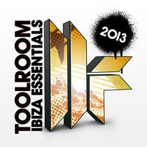 Toolroom Ibiza Essentials 2013