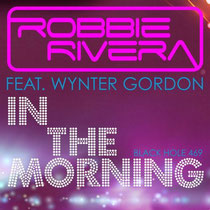 Robbie Rivera | In The Morning
