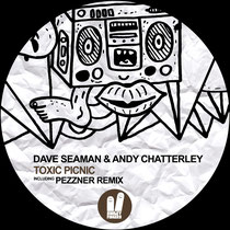 Dave Seaman & Andy Chatterley | Toxic Picnic
