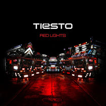 Tiësto | Red Lights