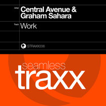 Central Avenue & Graham Sahara – Work (Seamless Traxx)