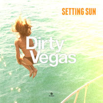 Dirty Vegas | Setting Sun