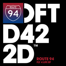 Route 94 | Fly 4 Life EP