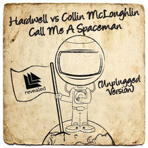 Hardwell Vs Collin McLaughlin | Call Me A Spaceman