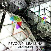 Revolvr & Lea Luna | Machine EP