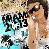 Toolroom Records Miami 2013